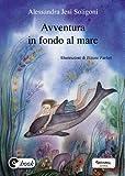 Avventura in fondo al mare (Collana ebook Vol. 27)