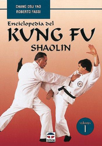 Enciclopedia Del Kung Fu. Shaolin (Vol. 1) por Chang Dsu Yao