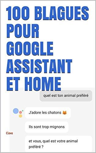 100 blagues pour google assistant et home par Calvo