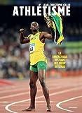 L'athlétisme - La fantastique histoire des dieux du stade