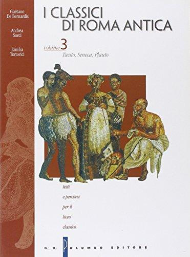 I classici di Roma antica. Per il Liceo classico: 3