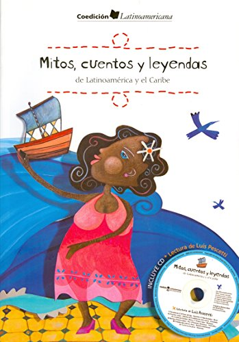 Mitos, cuentos y leyendas de Latinoamerica y el Caribe/ Myths, Stories and Legends of Latin America and the Caribbean