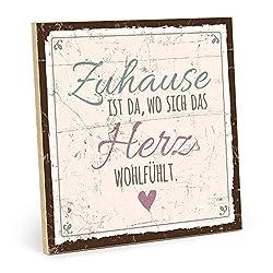 TypeStoff Holzschild mit Spruch - ZUHAUSE IST DA, WO Sich DAS Herz WOHLFÜHLT - im Vintage-Look mit Zitat als Geschenk und Dekoration (Größe: 19,5 x 19,5 cm)
