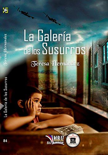 La galería de los susurros (Libros Mablaz nº 84) por Teresa Hernández