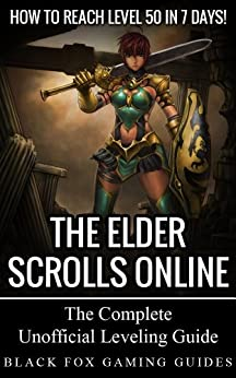 The Elder Scrolls Online Guide: How to Reach Level 50 in 7 Days! by [Frederiksson, Thadeus Scott]