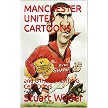 MANCHESTER UNITED CARTOONS: and OTHER SPORTING CARTOONS