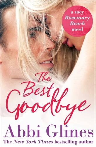 The Best Goodbye (Rosemary Beach 13)