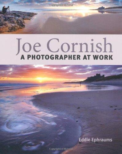 Joe Cornish: A Photographer at Work by Joe Cornish, Eddie Ephraums (2011) Paperback