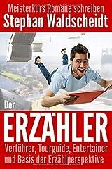 Der Erzähler: Verführer, Tourguide, Entertainer und Basis der Erzählperspektive: Meisterkurs Romane schreiben Taschenbuch