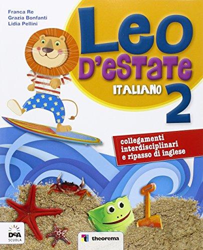 Leo d'estate. Italiano. Per la Scuola elementare: 2