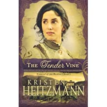 The Tender Vine (Diamond of the Rockies) by Kristen Heitzmann (2010-06-01)