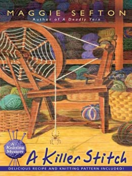 A Killer Stitch (Knitting Mysteries, No. 4) (A Knitting Mystery) by [Sefton, Maggie]