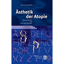 Ästhetik der Atopie: Roland Barthes und Pier Paolo Pasolini (Neues Forum für Allgemeine und Vergleichende Literaturwissenschaft)