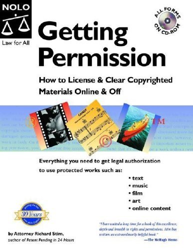 Getting Permission: How To License & Clear Copyrighted Materials Online & Off by Richard Stim
