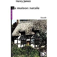 La maison natale: Nouvelle (French Edition)