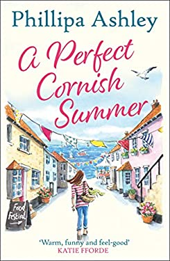 A Perfect Cornish Summer: The perfect new summer book from the Queen of Cornish romance