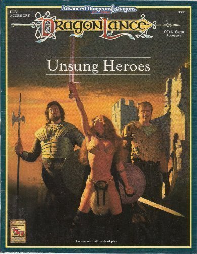 Unsung Heroes (Advanced Dungeons & Dragons: Dragonlance Module DLR3) by Bruce Nesmith (1993-01-01) par Bruce Nesmith