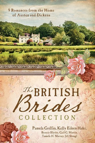 The British Brides Collection: 9 Romances from the Home of Austen and Dickens by Kelly Eileen Hake (2014-03-01)