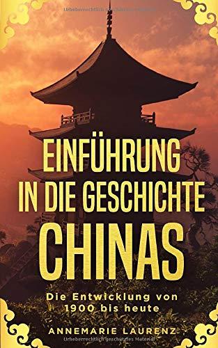 Einführung in die Geschichte Chinas: Die Entwicklung von 1900 bis heute China-kunst