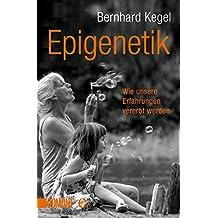 Epigenetik: Wie Erfahrungen vererbt werden (Taschenbücher)