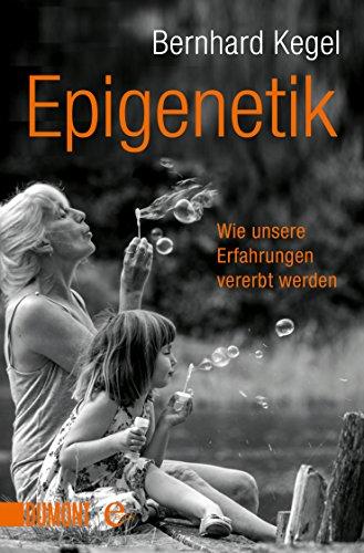 Epigenetik: Wie Erfahrungen vererbt werden (Taschenbücher) -