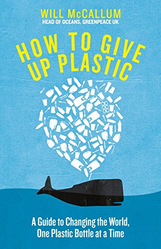 How To Give Up Plastic por Will Mccallum