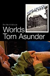 Worlds Torn Asunder - A Holocaust Survivor's Memoir of Hope and Resilience