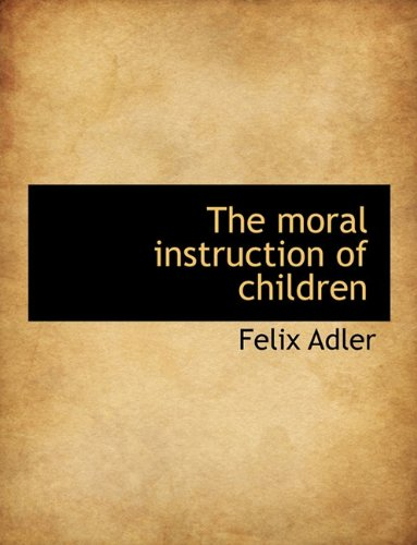 The Moral Instruction of Children