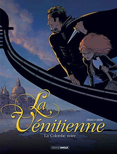La vénitienne - volume 1 - La colombe noire