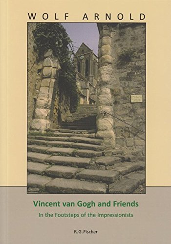 Vincent van Gogh and Friends: In the Footsteps of the Impressionists