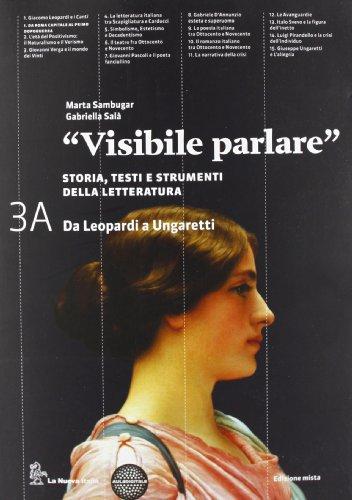 Visibile parlare. Vol. 3A: Da Leopardi a Ungaretti. Con Guida studente. Per le Scuole superiori. Con espansione online