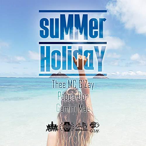 Summer Holiday (feat. Poppa Don & Gemini Mae)