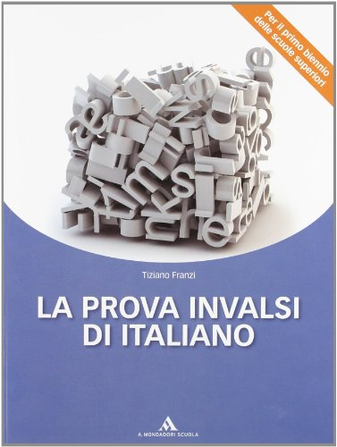 La prova INVALSI di italiano. Per le Scuole superiori. Con espansione online