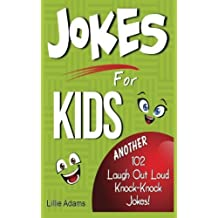 Jokes For Kids: Another 102 Laugh Out Loud Knock-Knock Jokes! by Lillie Adams (2014-03-28)