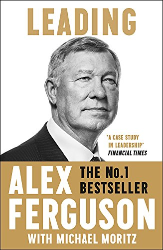 Leading: Lessons in leadership from the legendary Manchester United manager por Alex Ferguson