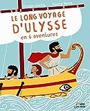 Le long voyage d'Ulysse en 6 aventures (ALBUMS JEUNESSE)