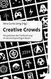 Creative Crowds: Perspektiven der Fanforschung im deutschsprachigen Raum