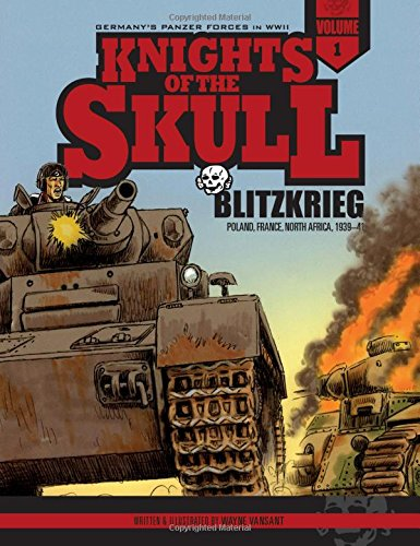 Knights of the Skull, Vol. 1: Germany's Panzer Forces in WWII, Blitzkrieg: Poland, France, North Africa, 1939a41 (Knights of the Skull Germanys) por Wayne Vansant