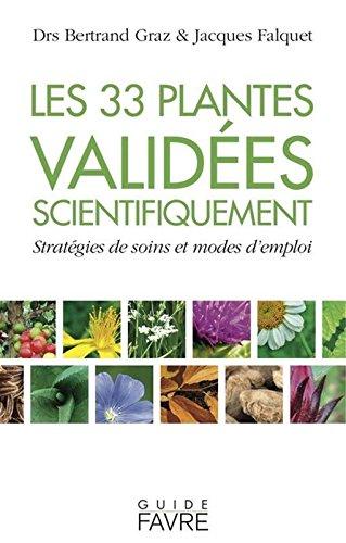 Les 33 plantes validées scientifiquement - Stratégies de soins et modes d'emploi