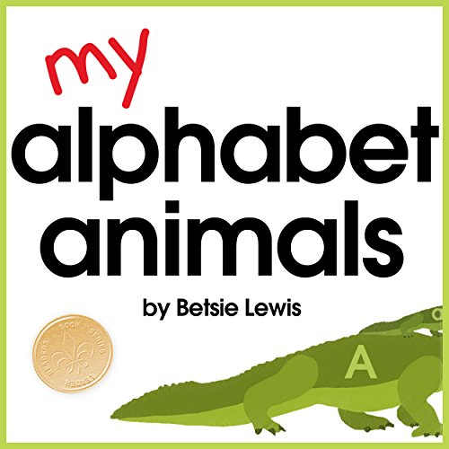 my-alphabet-animals-learning-letters-sounds-with-critters-from-a-to-z-childrens-beginner-abc-book-en