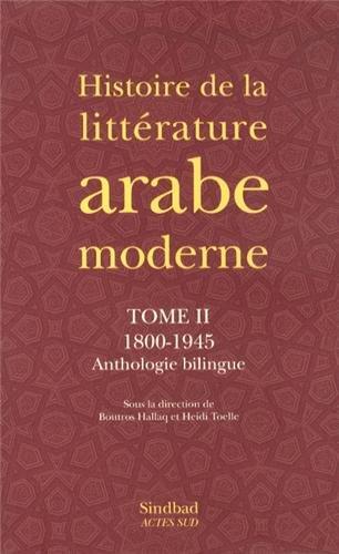 Histoire de la littérature arabe moderne : Tome 2, 1800-1945 par Boutros Hallaq