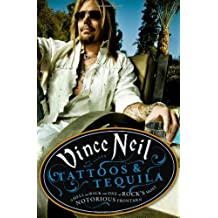 Tattoos & Tequila: To Hell and Back with One of Rock's Most Notorious Frontmen by Vince Neil (2010-09-23)
