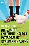 Die sanfte Entführung des Potsdamer Strumpfträgers von Christian Ritter