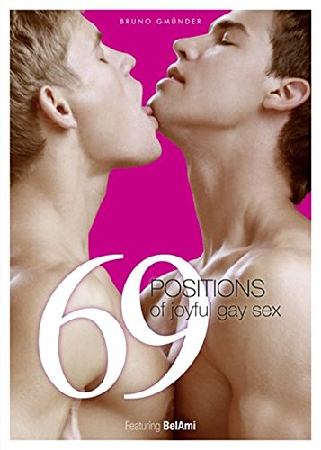 69 Positions of Joyful Gay Sex - Special Edition (Wo Oder Wann)