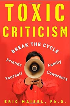 Toxic Criticism by [Maisel, Eric]