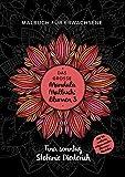 Das große Mandala Malbuch: Blumen 3 - Malbuch für Erwachsene - Mit 50 weiteren entspannenden Blumen-Mandalas (German Edition)