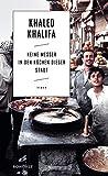Keine Messer in den Küchen dieser Stadt von Khaled Khalifa