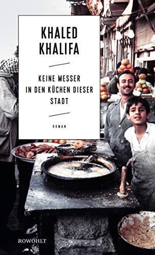 Buchseite und Rezensionen zu 'Keine Messer in den Küchen dieser Stadt' von Khaled Khalifa