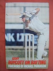 Geoff Boycott on Batting