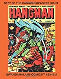 Best Of The Hangman Readers Giant: Gwandanaland Comics #2349 -  The Golden Age Vigilante In His Most Thrilling Stories - An Economical Black & White Version of our Great Collection